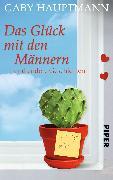 Cover-Bild zu Hauptmann, Gaby: Das Glück mit den Männern