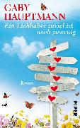 Cover-Bild zu Hauptmann, Gaby: Ein Liebhaber zu viel ist noch zu wenig