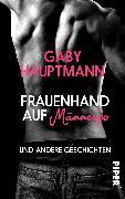 Cover-Bild zu Hauptmann, Gaby: Frauenhand auf Männerpo