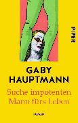 Cover-Bild zu Hauptmann, Gaby: Suche impotenten Mann fürs Leben
