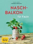Cover-Bild zu Appel, Silvia: Naschbalkon für Faule