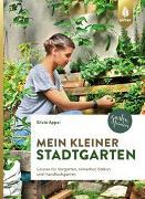 Cover-Bild zu Appel, Silvia: Mein kleiner Stadtgarten