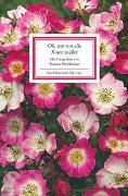 Cover-Bild zu Hochheimer, Martina (Hrsg.): Oh, wer um alle Rosen wüsste