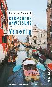 Cover-Bild zu Deutsch, Dorette: Gebrauchsanweisung für Venedig
