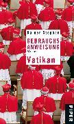 Cover-Bild zu Stephan, Rainer: Gebrauchsanweisung für den Vatikan