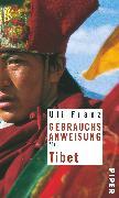 Cover-Bild zu Franz, Uli: Gebrauchsanweisung für Tibet