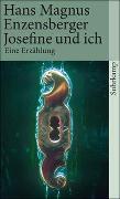 Cover-Bild zu Enzensberger, Hans Magnus: Josefine und ich