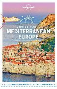 Cover-Bild zu Maxwell, Virginia: Lonely Planet Cruise Ports Mediterranean Europe