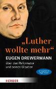 """Cover-Bild zu Drewermann, Eugen: """"Luther wollte mehr"""""""
