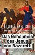 Cover-Bild zu Drewermann, Eugen: Das Geheimnis des Jesus von Nazareth