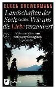 Cover-Bild zu Drewermann, Eugen: Landschaften der Seele oder: Wie uns die Liebe verzaubert