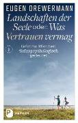 Cover-Bild zu Drewermann, Eugen: Landschaften der Seele oder: Was Vertrauen vermag