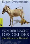 Cover-Bild zu Drewermann, Eugen: Von der Macht des Geldes oder Märchen zur Ökonomie