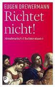 Cover-Bild zu Drewermann, Eugen: Richtet nicht!