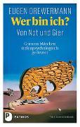 Cover-Bild zu Drewermann, Eugen: Wer bin ich? Von Not und Gier