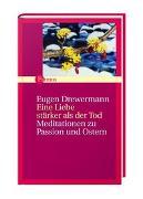 Cover-Bild zu Drewermann, Eugen: Eine Liebe stärker als der Tod