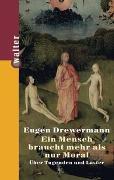 Cover-Bild zu Drewermann, Eugen: Ein Mensch braucht mehr als nur Moral