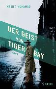 Cover-Bild zu Mohamed, Nadifa: Der Geist von Tiger Bay