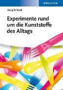 Cover-Bild zu Schwedt, Georg: Experimente rund um die Kunststoffe des Alltags