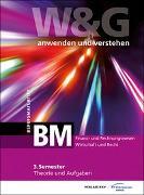 Cover-Bild zu KV Bildungsgruppe Schweiz: W&G anwenden und verstehen, BM (Berufsmaturität), 3. Semester, Bundle mit digitalen Lösungen