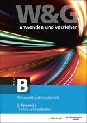 Cover-Bild zu KV Bildungsgruppe Schweiz (Hrsg.): W&G anwenden und verstehen, B-Profil, 2. Semester, Bundle mit digitalen Lösungen
