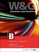 Cover-Bild zu KV Bildungsgruppe Schweiz (Hrsg.): W&G anwenden und verstehen, B-Profil, 4. Semester, Bundle ohne Lösungen