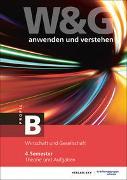 Cover-Bild zu KV Bildungsgruppe Schweiz (Hrsg.): W&G anwenden und verstehen, B-Profil, 4. Semester, Bundle mit digitalen Lösungen