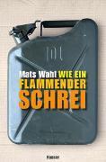 Cover-Bild zu Wahl, Mats: Wie ein flammender Schrei