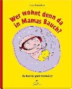 Cover-Bild zu Daneskov, Lars: Wer wohnt denn da in Mamas Bauch?