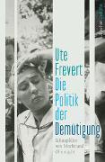 Cover-Bild zu Frevert, Ute: Die Politik der Demütigung