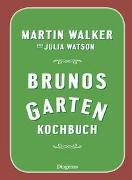 Cover-Bild zu Walker, Martin: Brunos Gartenkochbuch