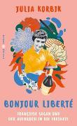 Cover-Bild zu Korbik, Julia: Bonjour Liberté