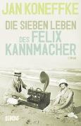 Cover-Bild zu Koneffke, Jan: Die sieben Leben des Felix Kannmacher