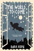Cover-Bild zu Horn, Dara: The World to Come