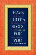 Cover-Bild zu Horn, Dara (Solist): Have I Got a Story for You: More Than a Century of Fiction from the Forward