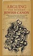 Cover-Bild zu Cammy, Justin Daniel (Hrsg.): Arguing the Modern Jewish Canon