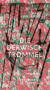 Cover-Bild zu Höllriegel, Arnold: Die Derwischtrommel