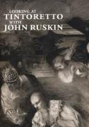 Cover-Bild zu Ruskin, John: Looking at Tintoretto with John Ruskin