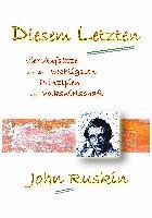 Cover-Bild zu Ruskin, John: Diesem Letzten