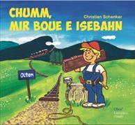 Cover-Bild zu Schenker, Christian: Chumm, mir boue e Isebahn