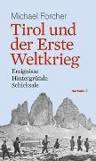 Cover-Bild zu Forcher, Michael: Tirol und der Erste Weltkrieg