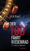 Cover-Bild zu Kneifl, Edith: Der Tod fährt Riesenrad