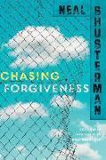 Cover-Bild zu Shusterman, Neal: Chasing Forgiveness