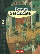 Cover-Bild zu Buschmann, Kai: Forum Geschichte, Allgemeine Ausgabe, Band 2, Das Mittelalter und der Beginn der Neuzeit, Schülerbuch