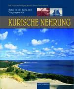 Cover-Bild zu Luthardt, Ernst-Otto: Kurische Nehrung - Reise in ein Land mit Vergangenheit
