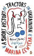 Cover-Bild zu Lewycka, Marina: A Short History of Tractors in Ukrainian