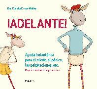 Cover-Bild zu Croos-Muller, Claudia: ¡Adelante! Ayuda instantánea para el miedo, el pánico, las palpitaciones, etc / Moving Forward!