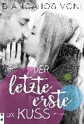 Cover-Bild zu Der letzte erste Kuss (eBook) von Iosivoni, Bianca