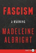 Cover-Bild zu Albright, Madeleine: Fascism: A Warning