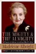 Cover-Bild zu Albright, Madeleine: The Mighty and the Almighty
